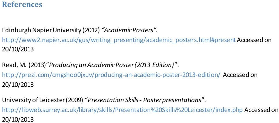 (2013) Producing an Academic Poster (2013 Edition). http://prezi.