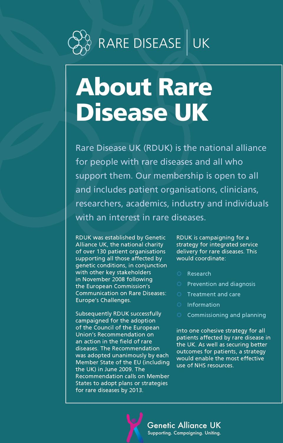 RDUK was established by Genetic Alliance UK, the national charity of over 130 patient organisations supporting all those affected by genetic conditions, in conjunction with other key stakeholders in