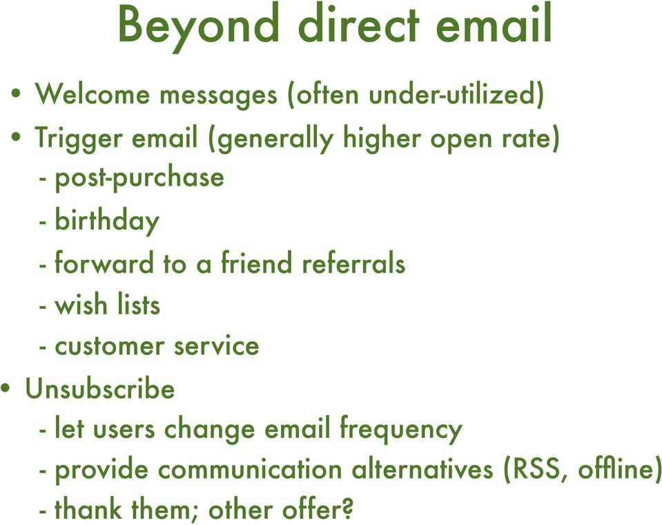 referrals - wish lists - customer service Unsubscribe - let users change email