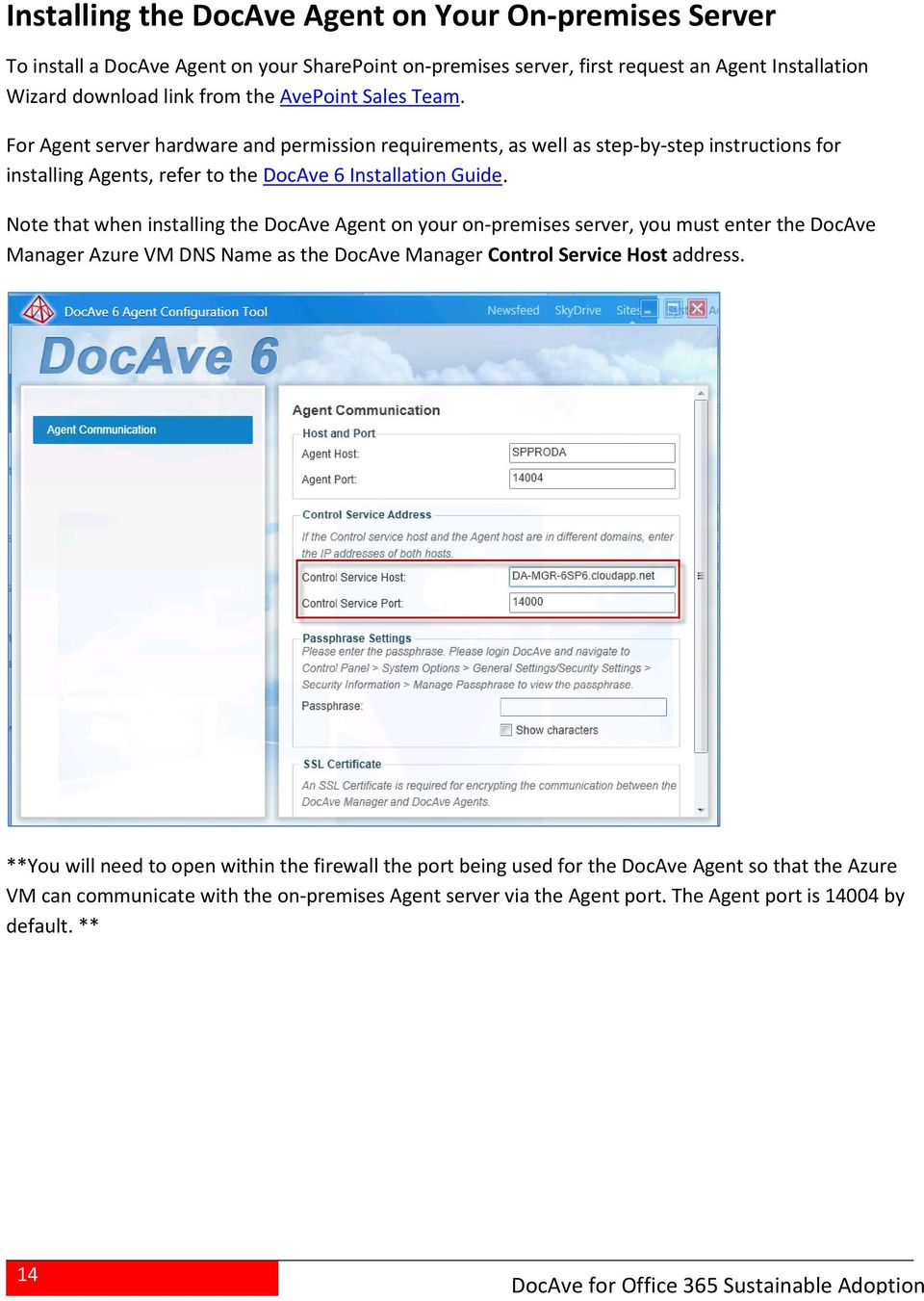 Note that when installing the DocAve Agent on your on-premises server, you must enter the DocAve Manager Azure VM DNS Name as the DocAve Manager Control Service Host address.