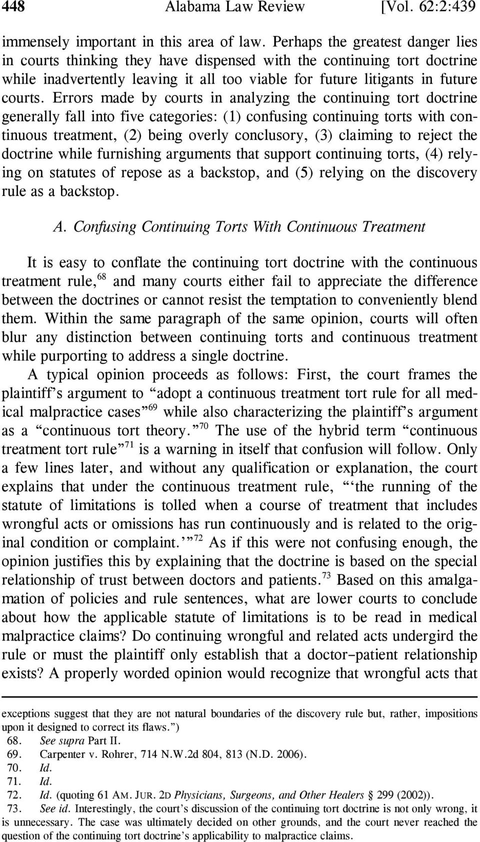 Errors made by courts in analyzing the continuing tort doctrine generally fall into five categories: (1) confusing continuing torts with continuous treatment, (2) being overly conclusory, (3)