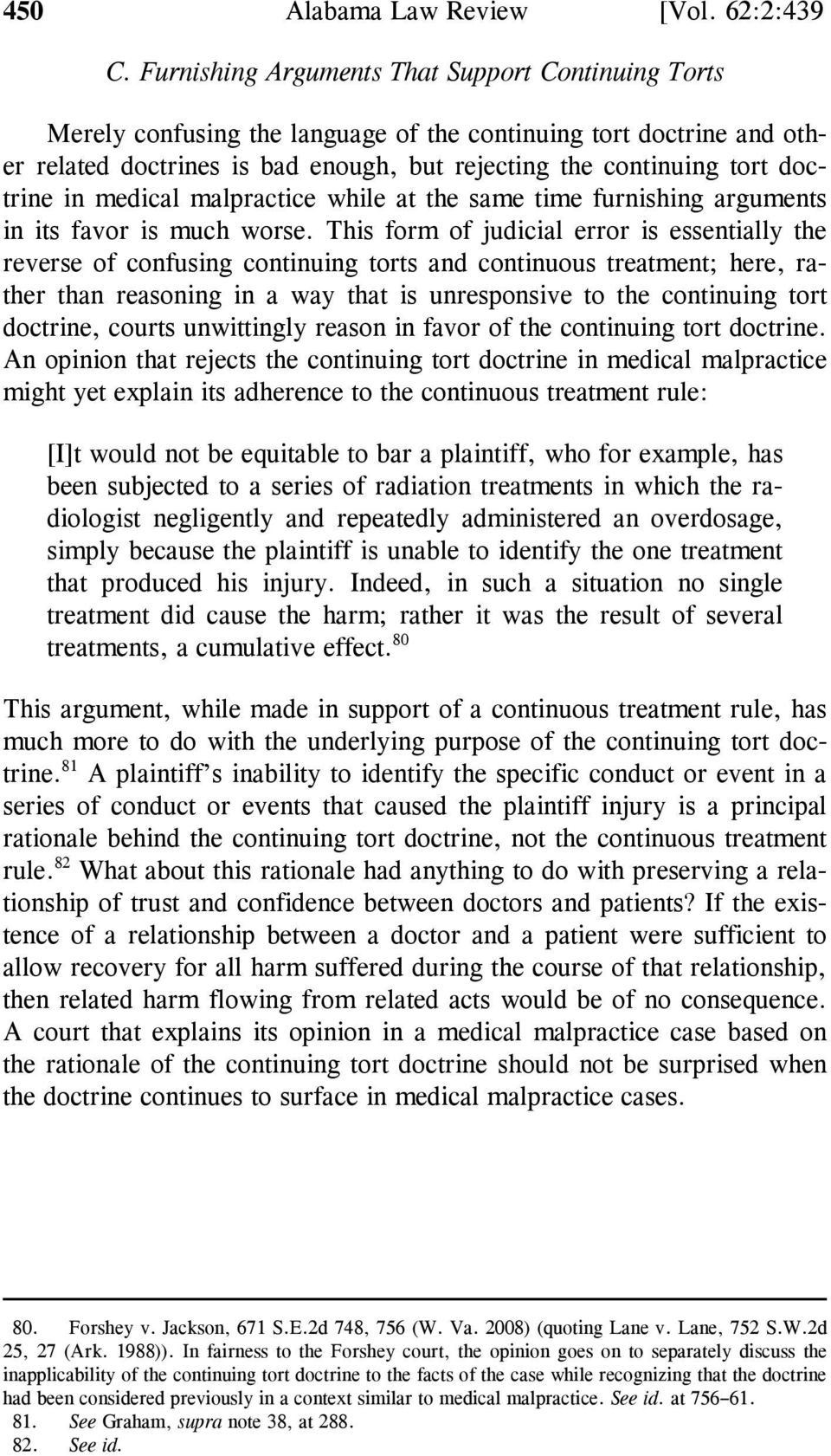in medical malpractice while at the same time furnishing arguments in its favor is much worse.