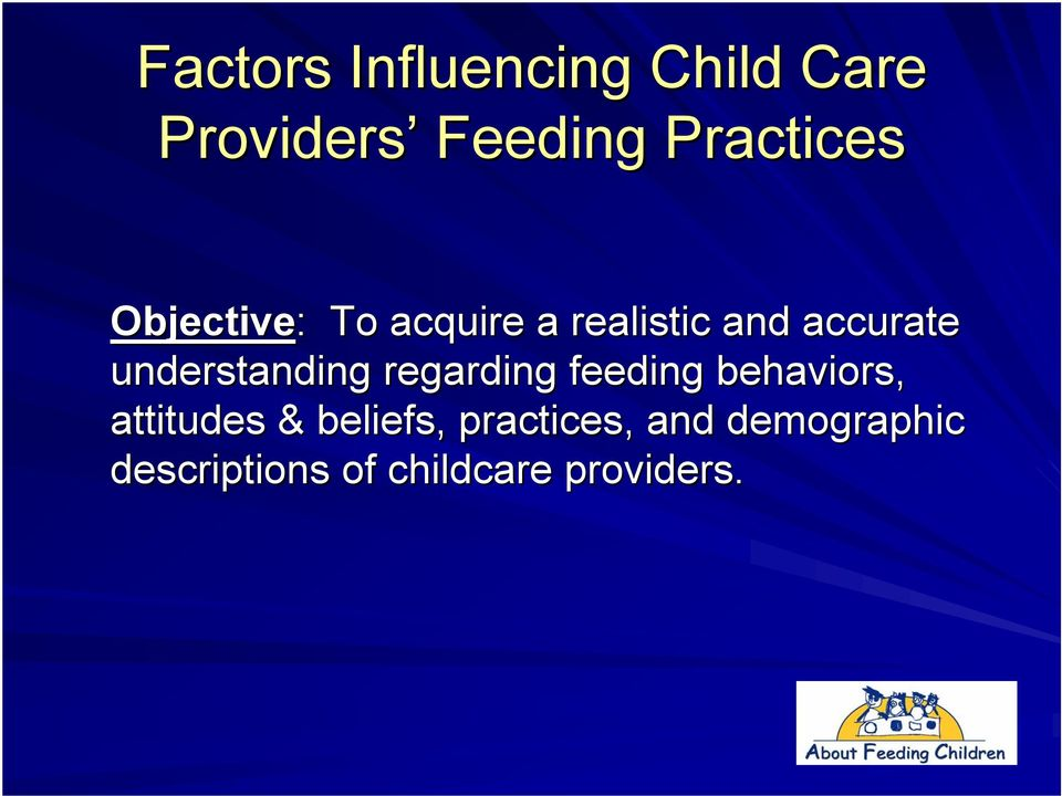 understanding regarding feeding behaviors, attitudes &