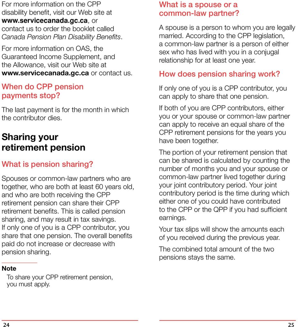 The last payment is for the month in which the contributor dies. Sharing your retirement pension What is pension sharing?