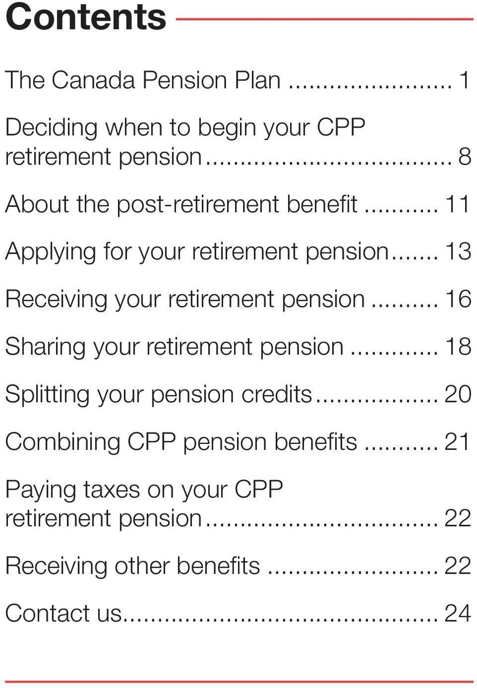 .. 13 Receiving your retirement pension... 16 Sharing your retirement pension.