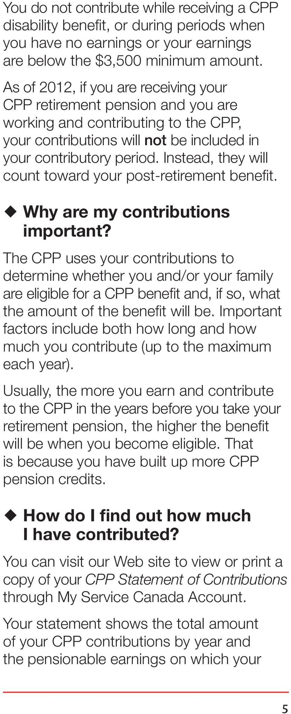 Instead, they will count toward your post-retirement benefit. Why are my contributions important?