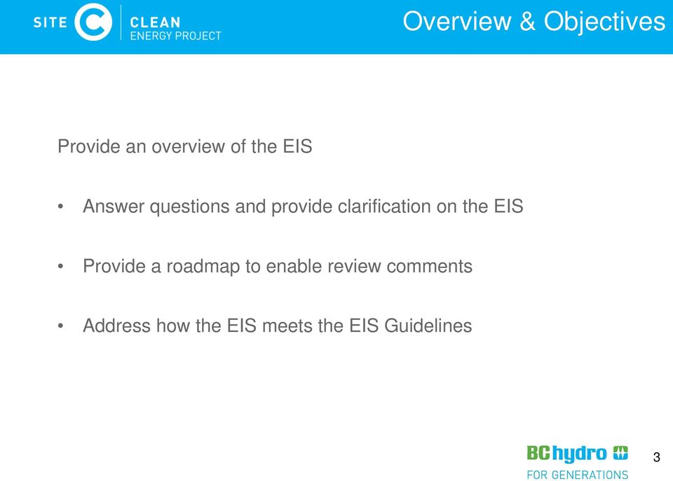 the EIS Provide a roadmap to enable review
