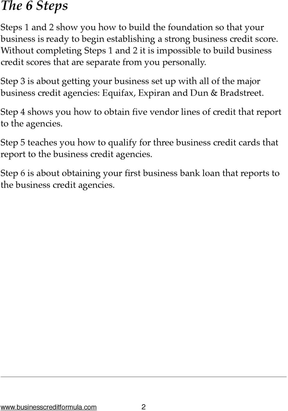 """ Step 3 is about getting your business set up with all of the major business credit agencies: Equifax, Expiran and Dun & Bradstreet."