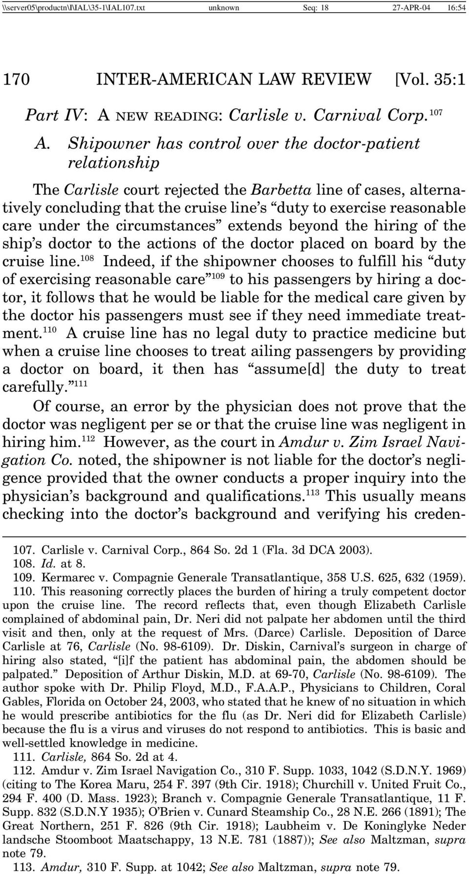 under the circumstances extends beyond the hiring of the ship s doctor to the actions of the doctor placed on board by the cruise line.