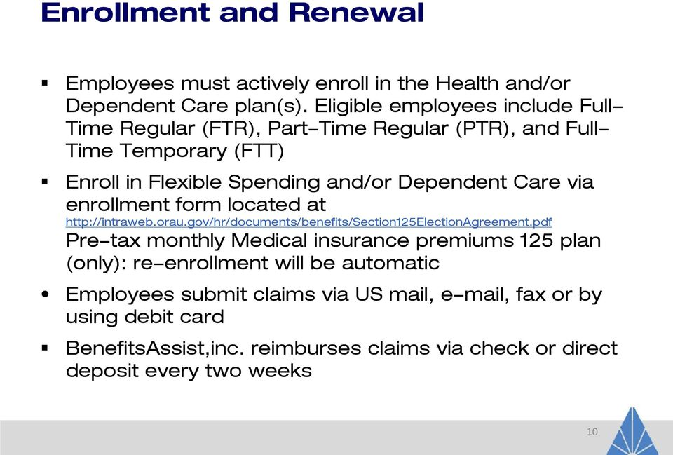 Care via enrollment form located at http://intraweb.orau.gov/hr/documents/benefits/section125electionagreement.