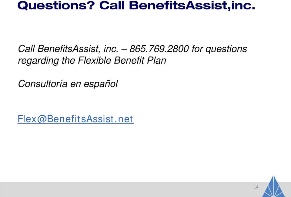 2800 for questions regarding the Flexible