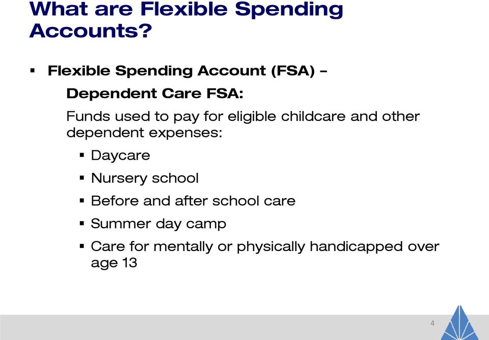 for eligible childcare and other dependent expenses: Daycare Nursery