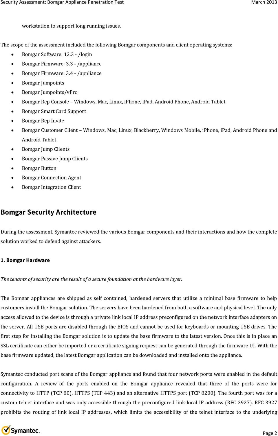 4 - /appliance Bomgar Jumpoints Bomgar Jumpoints/vPro Bomgar Rep Console Windows, Mac, Linux, iphone, ipad, Android Phone, Android Tablet Bomgar Smart Card Support Bomgar Rep Invite Bomgar Customer