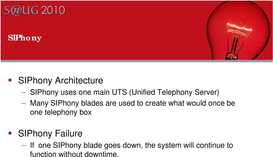 box SIPhony Failure If one SIPhony blade goes down the system will continue to