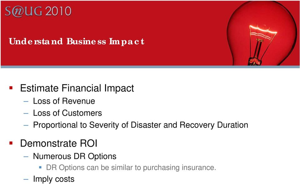 Disaster and Recovery Duration Demonstrate ROI Numerous DR