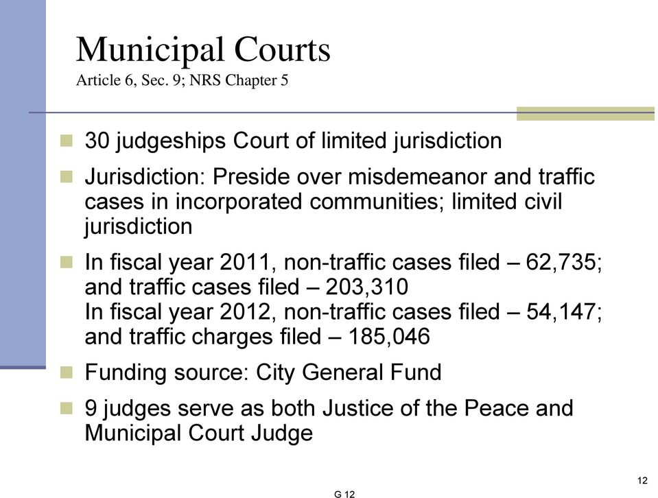 incorporated communities; limited civil jurisdiction In fiscal year 2011, non-traffic cases filed 62,735; and traffic