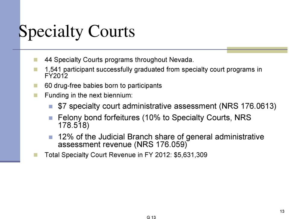 Funding in the next biennium: $7 specialty court administrative assessment (NRS 176.