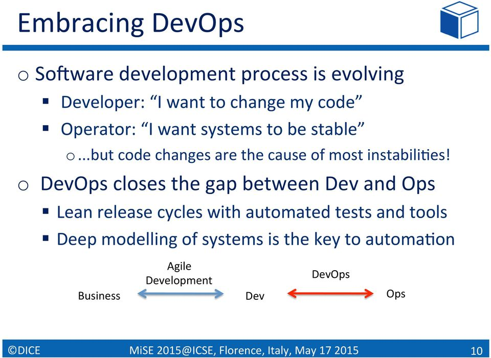 o DevOps closes the gap between Dev and Ops Lean release cycles with automated tests and tools