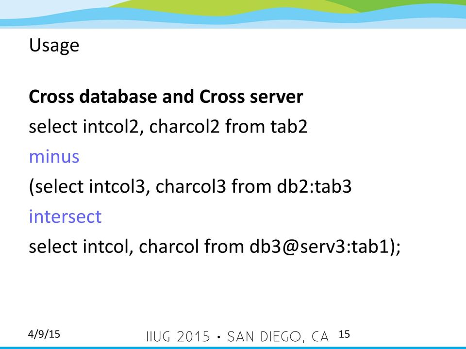 intcol3, charcol3 from db2:tab3 intersect