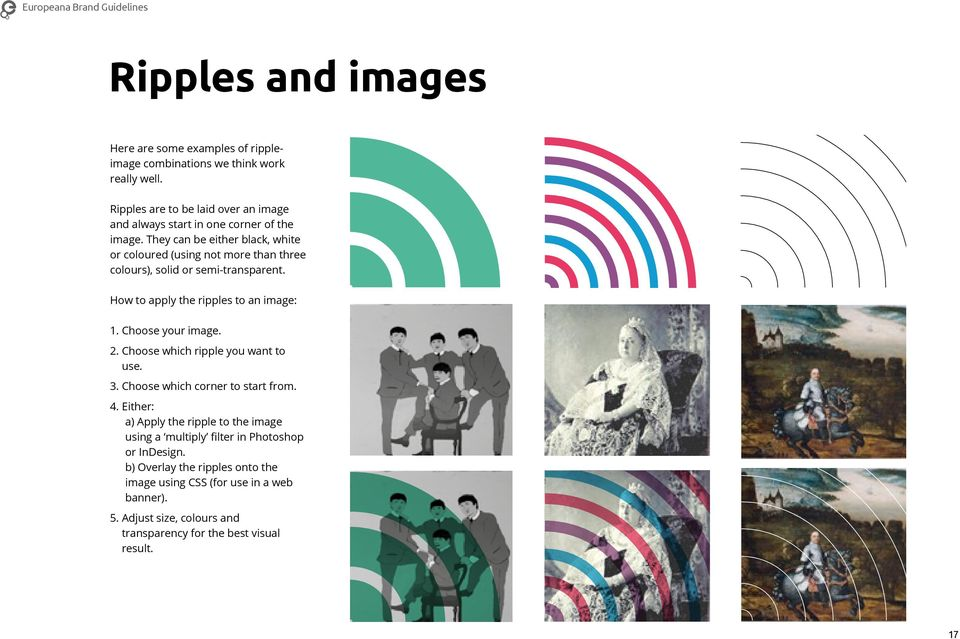 They can be either black, white or coloured (using not more than three colours), solid or semi-transparent. How to apply the ripples to an image: 1. Choose your image.