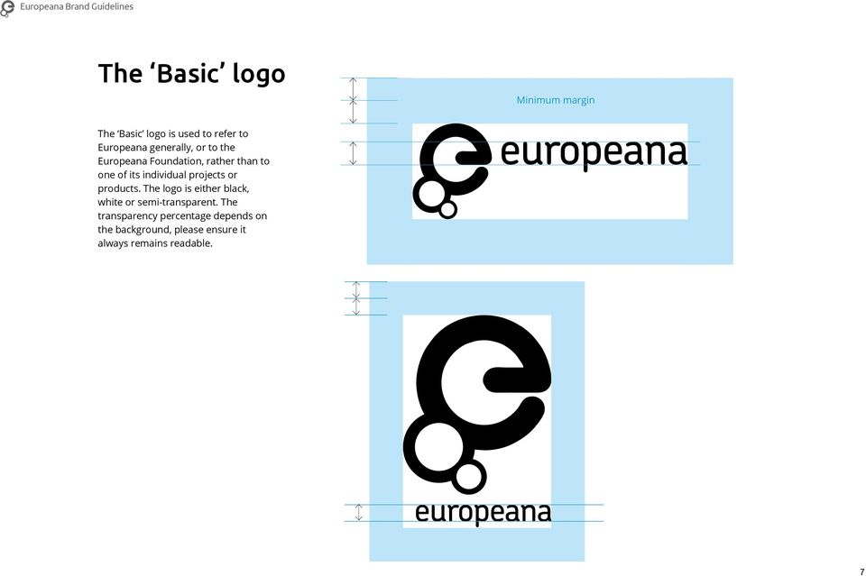 projects or products. The logo is either black, white or semi-transparent.