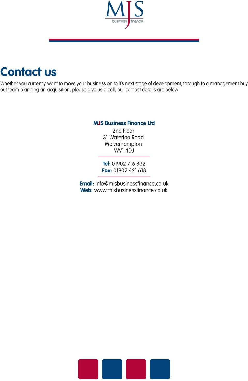 call, our contact details are below: 2nd Floor 31 Waterloo Road Wolverhampton WV1 4DJ Tel: