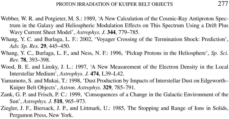 344, 779 785. Whang, Y. C. and Burlaga, L. F.: 2002, Voyager Crossing of the Termination Shock: Prediction, Adv. Sp. Res. 29, 445 450. Whang, Y. C., Burlaga, L. F., and Ness, N. F.: 1996, Pickup Protons in the Heliosphere, Sp.