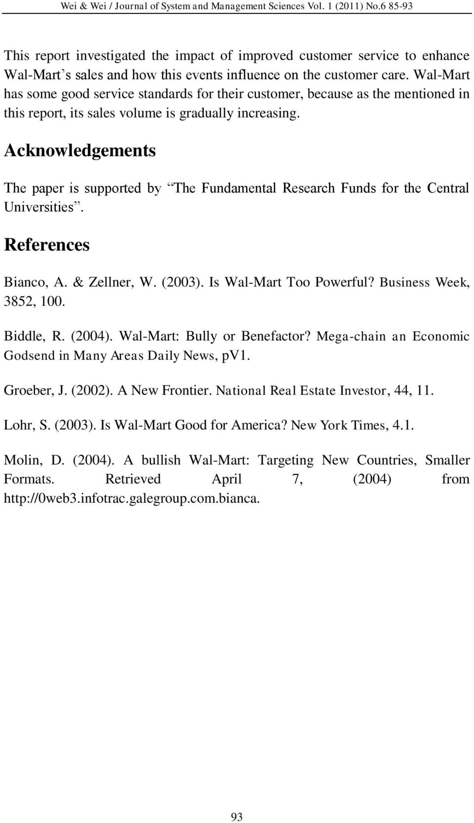 Acknowledgements The paper is supported by The Fundamental Research Funds for the Central Universities. References Bianco, A. & Zellner, W. (2003). Is Wal-Mart Too Powerful? Business Week, 3852, 100.