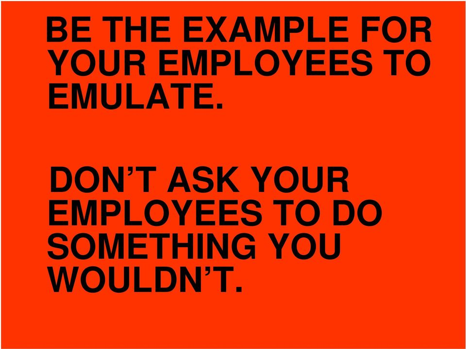 DON T ASK YOUR EMPLOYEES
