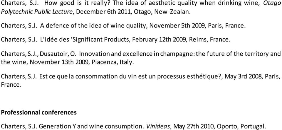Innovation and excellence in champagne: the future of the territory and the wine, November 13th 2009, Piacenza, Italy. Charters, S.J.