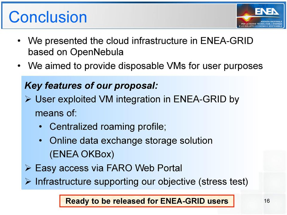 by means of: Centralized roaming profile; Online data exchange storage solution (ENEA OKBox) Ø Easy access