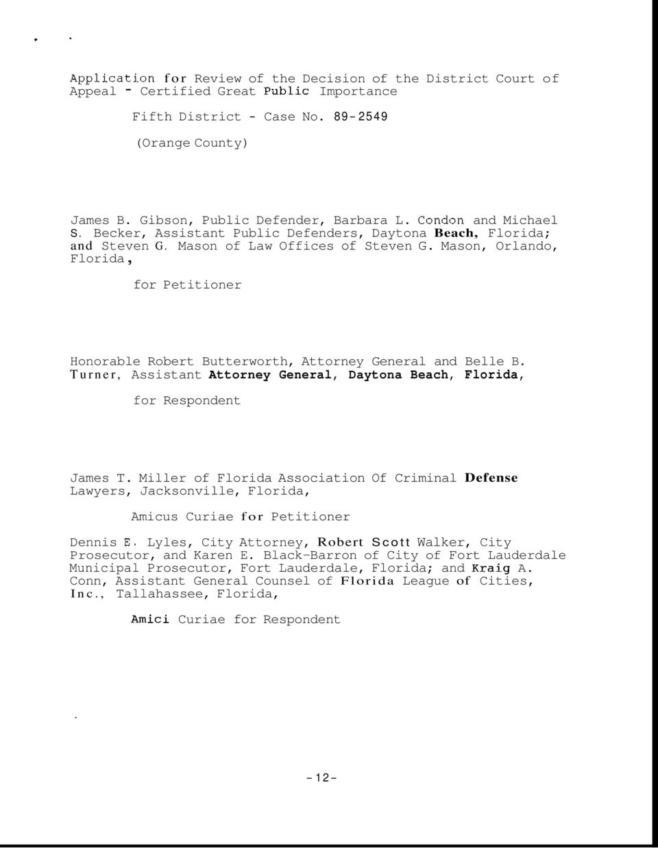 Mason, Orlando, Florida, for Petitioner Honorable Robert Butterworth, Attorney General and Belle B. Turner, Assistant Attorney General, Daytona Beach, Florida, for Respondent James T.