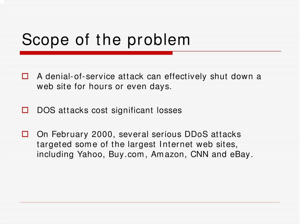 DOS attacks cost significant losses On February 2000, several serious
