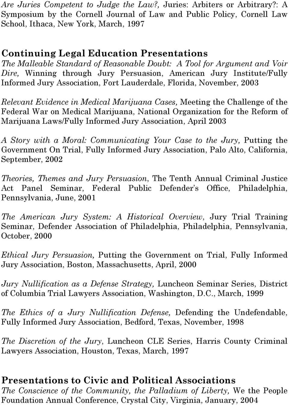 Tool for Argument and Voir Dire, Winning through Jury Persuasion, American Jury Institute/Fully Informed Jury Association, Fort Lauderdale, Florida, November, 2003 Relevant Evidence in Medical