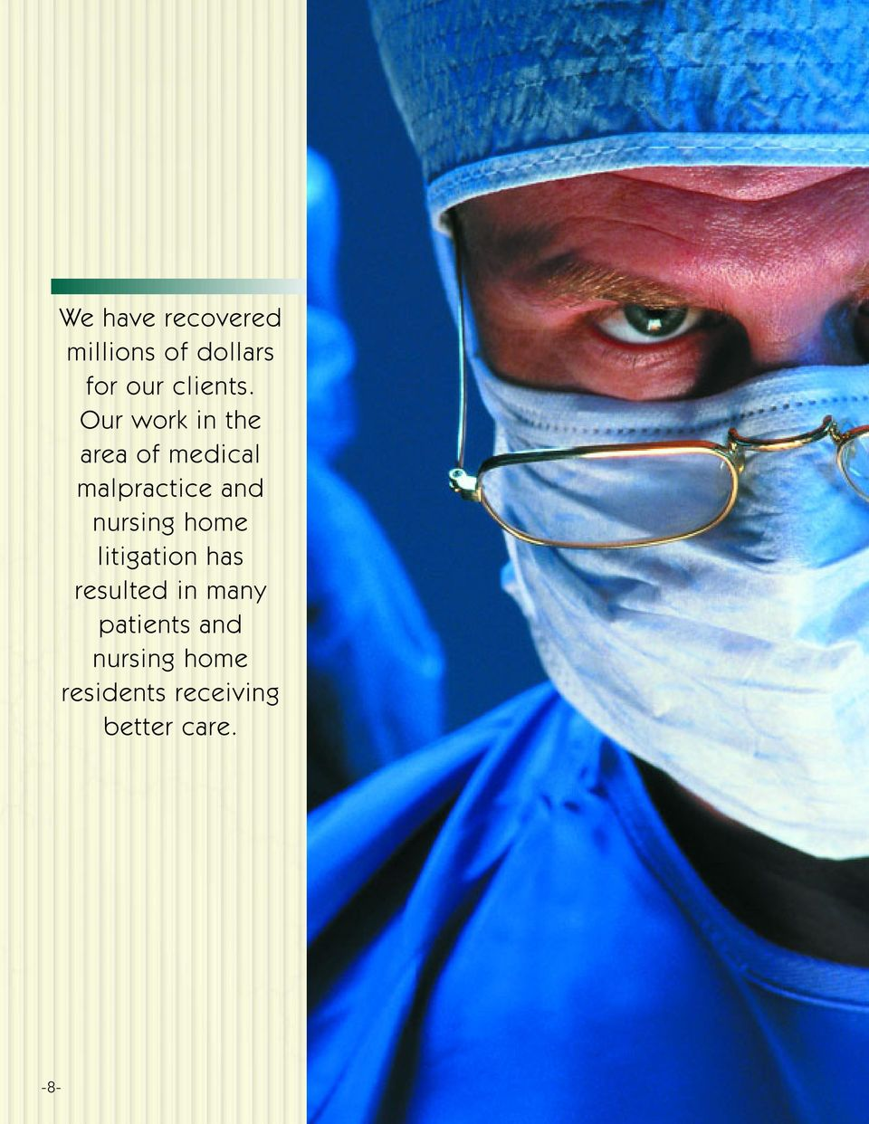 Our work in the area of medical malpractice and