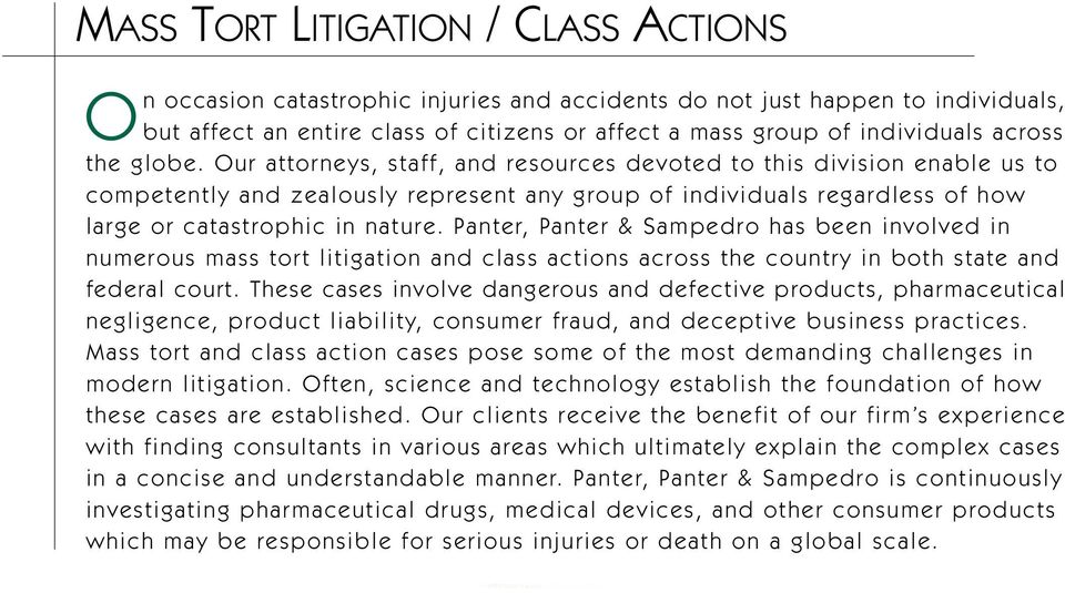 Our attorneys, staff, and resources devoted to this division enable us to competently and zealously represent any group of individuals regardless of how large or catastrophic in nature.