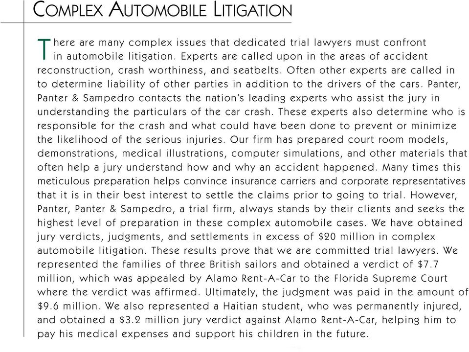 Often other experts are called in to determine liability of other parties in addition to the drivers of the cars.
