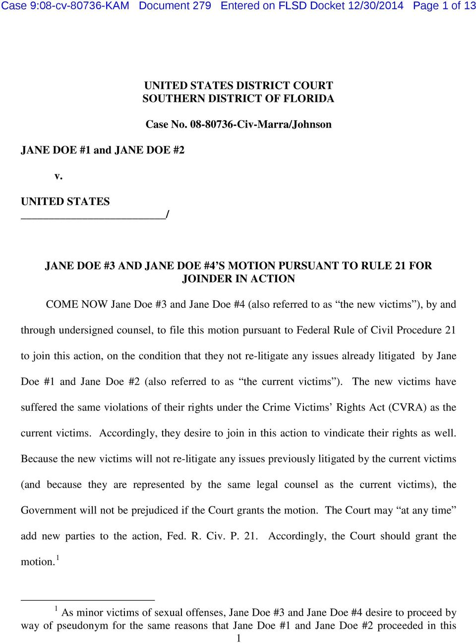 undersigned counsel, to file this motion pursuant to Federal Rule of Civil Procedure 21 to join this action, on the condition that they not re-litigate any issues already litigated by Jane Doe #1 and