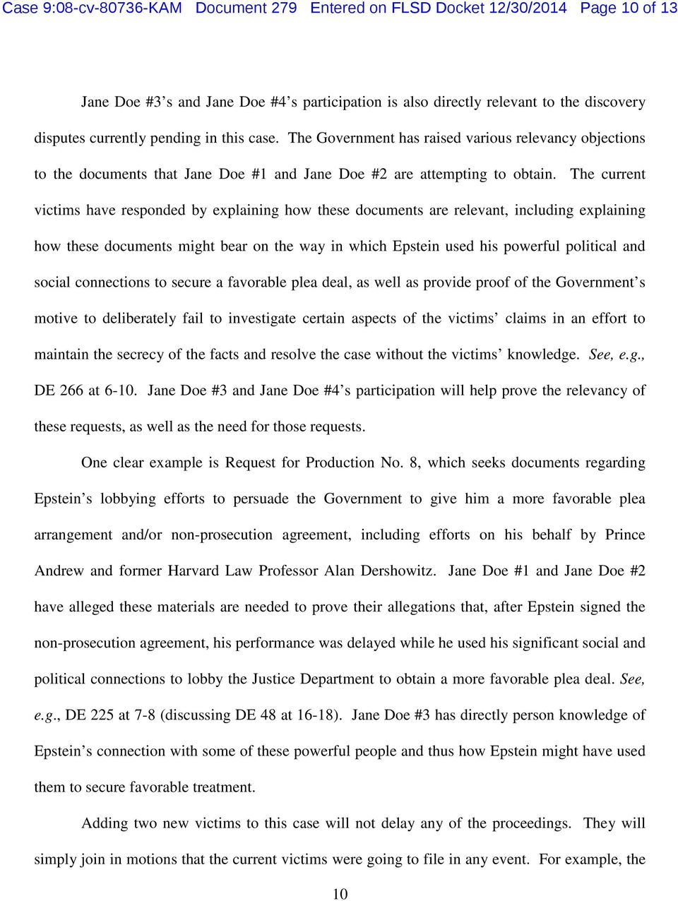 The current victims have responded by explaining how these documents are relevant, including explaining how these documents might bear on the way in which Epstein used his powerful political and