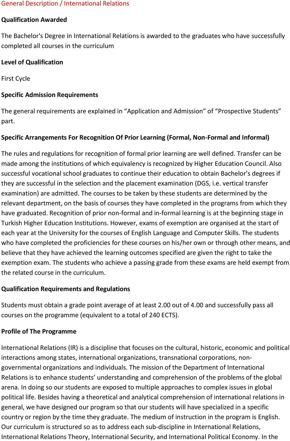 Specific Arrangements For Recognition Of Prior Learning (Formal, Non-Formal and Informal) The rules and regulations for recognition of formal prior learning are well defined.