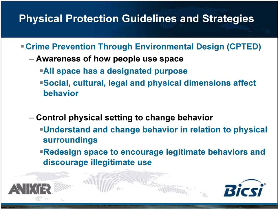 dimensions affect behavior Control physical setting to change behavior Understand and change behavior in