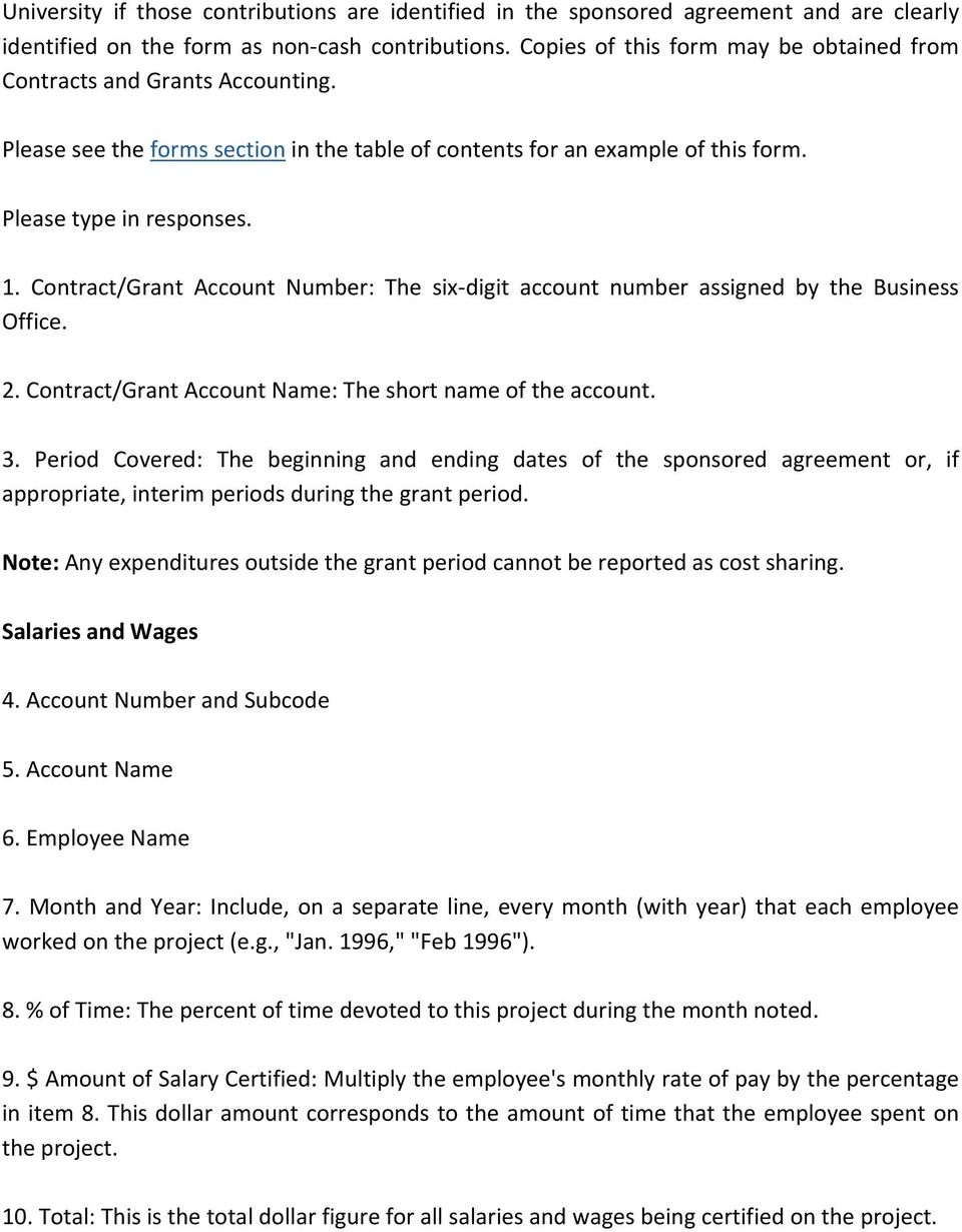 Contract/Grant Account Number: The six digit account number assigned by the Business Office. 2. Contract/Grant Account Name: The short name of the account. 3.