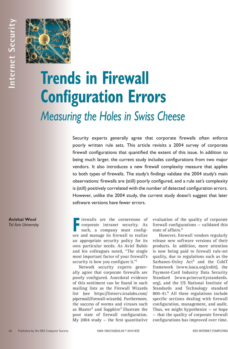 In addition to being much larger, the current study includes configurations from two major vendors. It also introduces a new firewall complexity measure that applies to both types of firewalls.