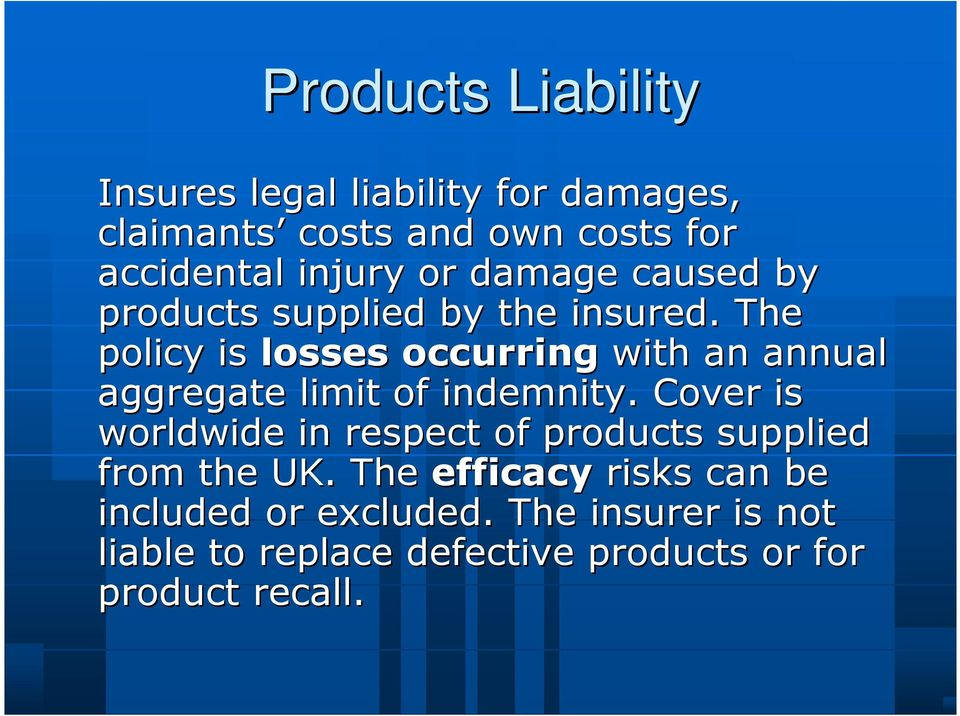 The policy is losses occurring with an annual aggregate limit of indemnity.