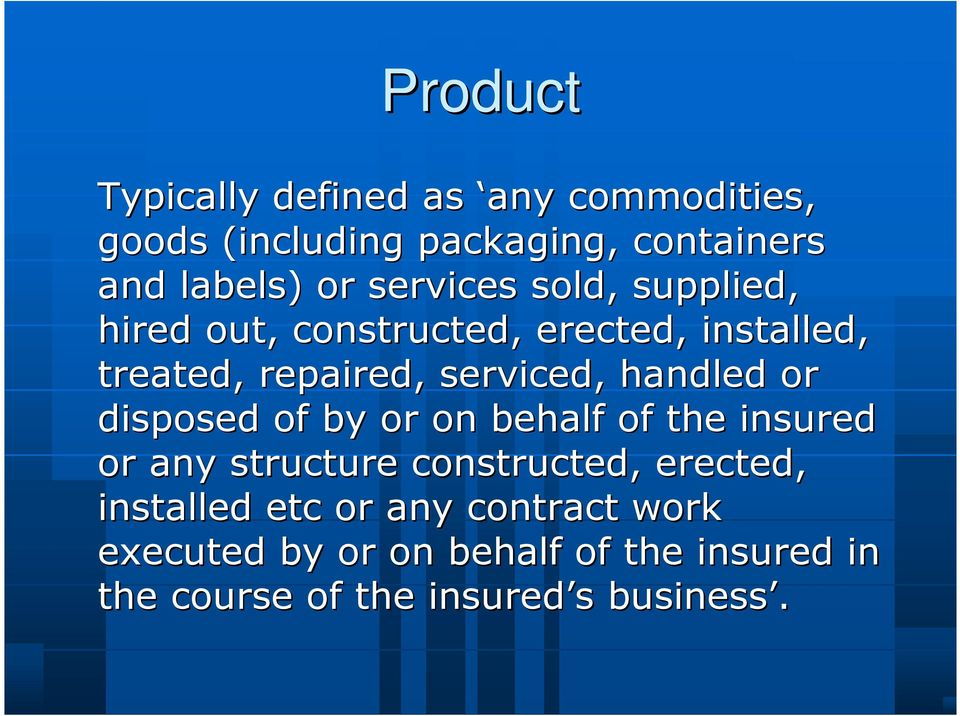 handled or disposed of by or on behalf of the insured or any structure constructed, erected,