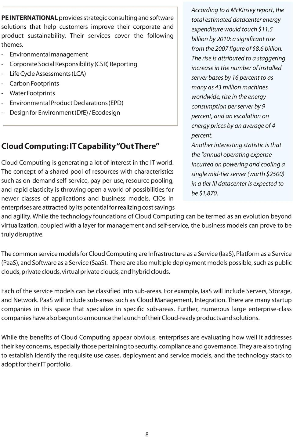 for Environment (DfE) / Ecodesign Cloud Computing: IT Capability Out There According to a McKinsey report, the total estimated datacenter energy expenditure would touch $11.