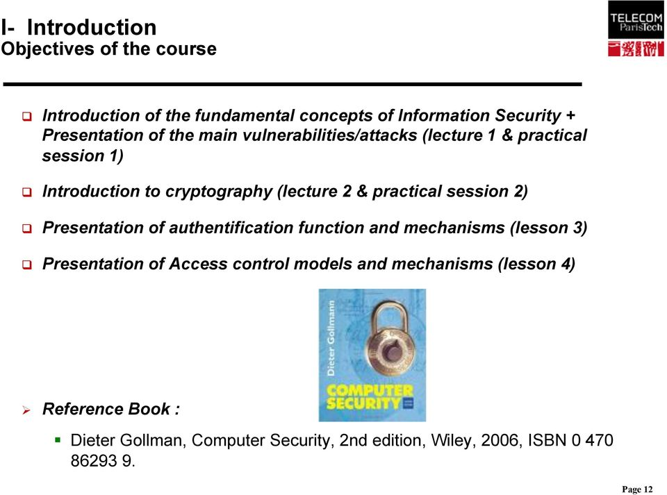 session 2) q Presentation of authentification function and mechanisms (lesson 3) q Presentation of Access control models and