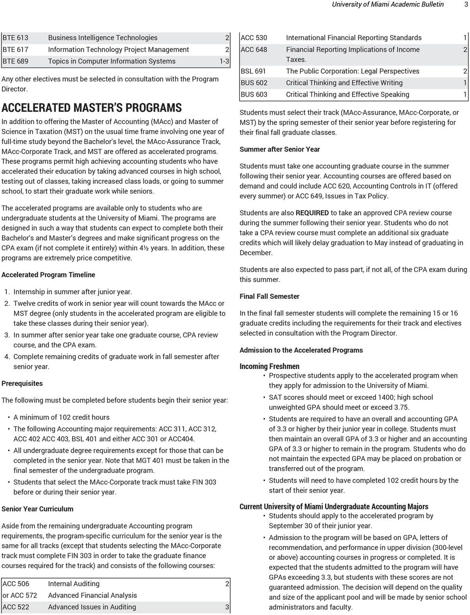 ACCELERATED MASTER S PROGRAMS In addition to offering the Master of Accounting (MAcc) and Master of Science in Taxation (MST) on the usual time frame involving one year of full-time study beyond the