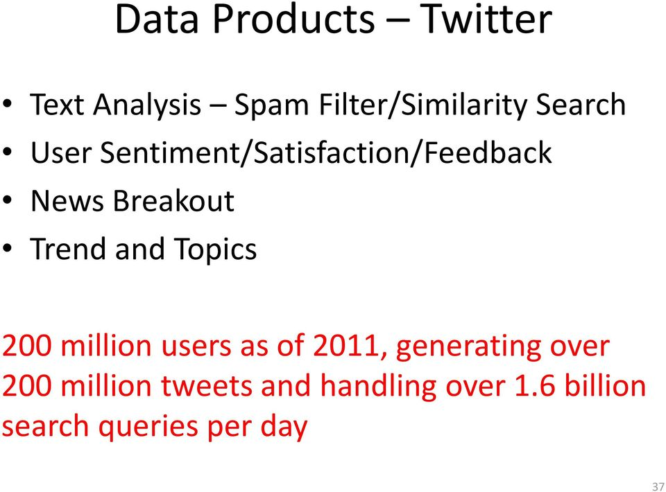 and Topics 200 million users as of 2011, generating over 200