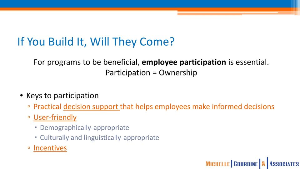 Participation = Ownership Keys to participation Practical decision support